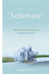 Solemate: Mastering the Art of Aloneness and Transform Your Life