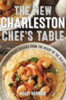 The New Charleston Chef's Table - Holly Herrick