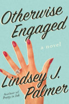 Otherwise Engaged, by Lindsey Palmer